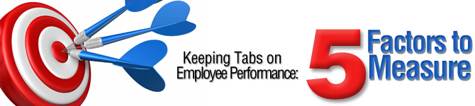 Keeping Tabs on Employee Performance: 5 Key Factors to Measure