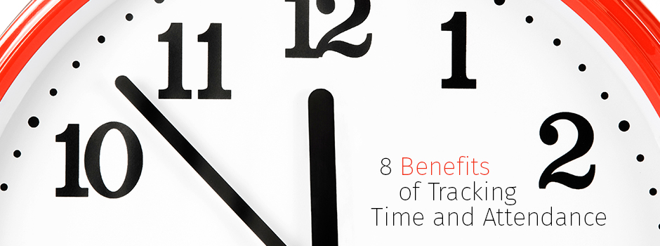 8 Benefits of Tracking Time and Attendance